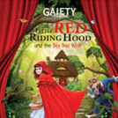 """2015 Gaiety Christmas Panto is Little Red Riding Hood"""