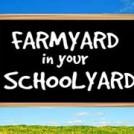 """""""Farmyard in Your Schoolyard"""""""