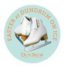 """""""Easter At Dundrum on Ice"""""""