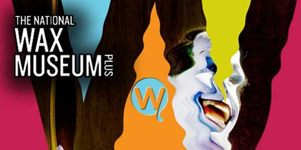 """The National Wax Museum Plus Dublin"""