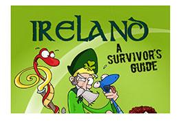 """""""Ireland A Survivor's Guide"""""""