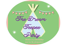 """""""The Dream Teepee Party"""""""